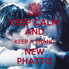 Poster: KEEP CALM AND KEEP A BRAND NEW PHATTO
