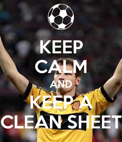 Poster: KEEP CALM AND KEEP A CLEAN SHEET