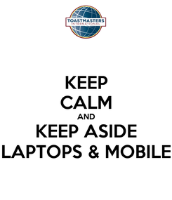 Poster: KEEP CALM AND KEEP ASIDE LAPTOPS & MOBILE