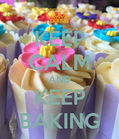 Poster: KEEP CALM AND KEEP BAKING