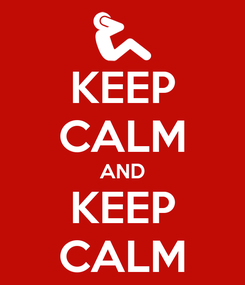 Poster: KEEP CALM AND KEEP CALM
