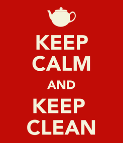 Poster: KEEP CALM AND KEEP  CLEAN