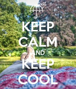 Poster: KEEP CALM AND KEEP COOL