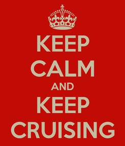 Poster: KEEP CALM AND KEEP CRUISING
