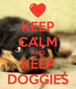 Poster: KEEP CALM AND KEEP DOGGIES