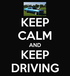 Poster: KEEP CALM AND KEEP DRIVING