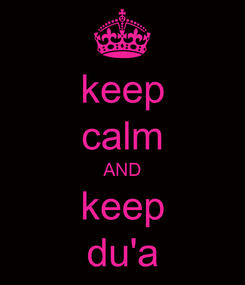 Poster: keep calm AND keep du'a
