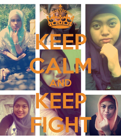 Poster: KEEP CALM AND KEEP FIGHT