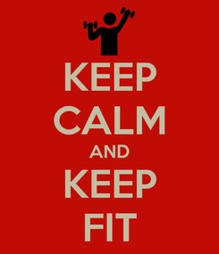 Poster: KEEP CALM AND KEEP FIT