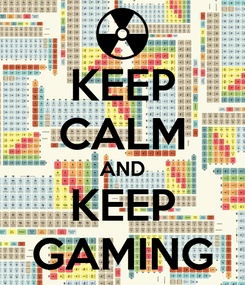 Poster: KEEP CALM AND KEEP GAMING