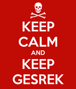 Poster: KEEP CALM AND KEEP GESREK