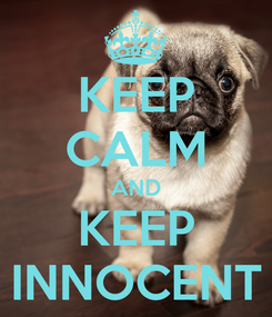 Poster: KEEP CALM AND KEEP INNOCENT