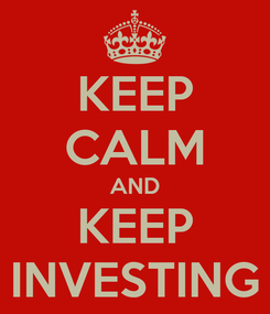 Poster: KEEP CALM AND KEEP INVESTING