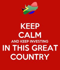 Poster: KEEP CALM AND KEEP INVESTING IN THIS GREAT COUNTRY