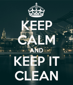Poster: KEEP CALM AND KEEP IT CLEAN