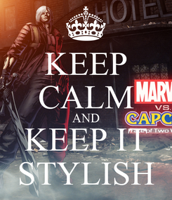 Poster: KEEP CALM AND KEEP IT STYLISH