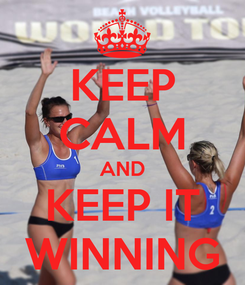 Poster: KEEP CALM AND KEEP IT WINNING