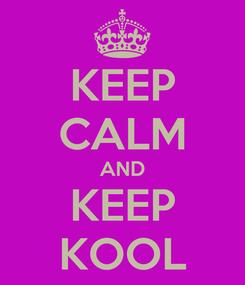 Poster: KEEP CALM AND KEEP KOOL