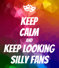 Poster: Keep CALM AND KEEP Looking ◇Silly Fans◆