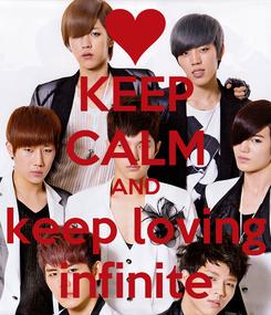 Poster: KEEP CALM AND keep loving infinite
