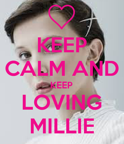 Poster: KEEP CALM AND KEEP LOVING MILLIE