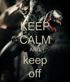 Poster: KEEP CALM AND keep off