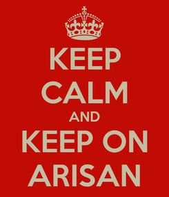 Poster: KEEP CALM AND KEEP ON ARISAN