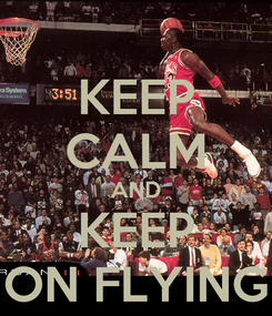 Poster: KEEP CALM AND KEEP ON FLYING