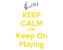Poster: KEEP CALM AND Keep On Playing