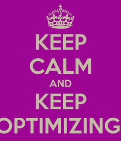Poster: KEEP CALM AND KEEP OPTIMIZING