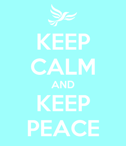 Poster: KEEP CALM AND KEEP PEACE