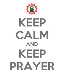 Poster: KEEP CALM AND KEEP PRAYER