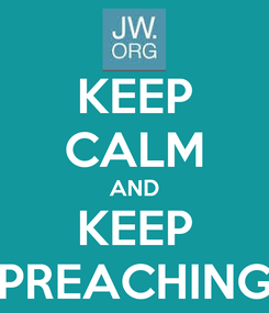 Poster: KEEP CALM AND KEEP PREACHING