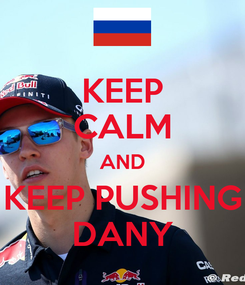 Poster: KEEP CALM AND KEEP PUSHING DANY
