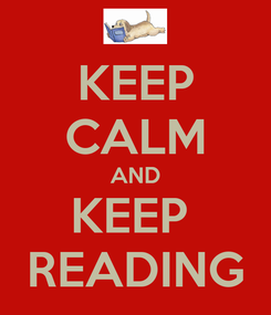 Poster: KEEP CALM AND KEEP  READING