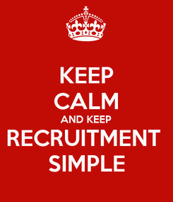 Poster: KEEP CALM AND KEEP RECRUITMENT  SIMPLE