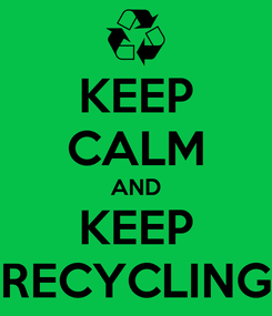 Poster: KEEP CALM AND KEEP RECYCLING