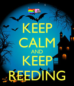 Poster: KEEP CALM AND KEEP REEDING