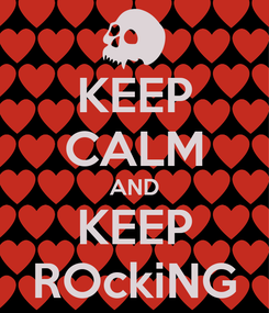 Poster: KEEP CALM AND KEEP ROckiNG