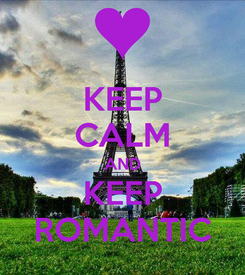 Poster: KEEP CALM AND KEEP ROMANTIC