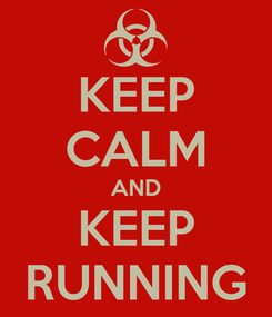 Poster: KEEP CALM AND KEEP RUNNING