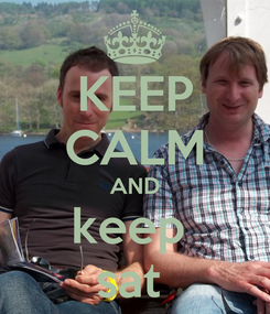 Poster: KEEP CALM AND keep  sat