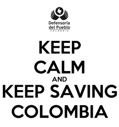 Poster: KEEP CALM AND KEEP SAVING COLOMBIA