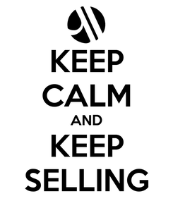 Poster: KEEP CALM AND KEEP SELLING
