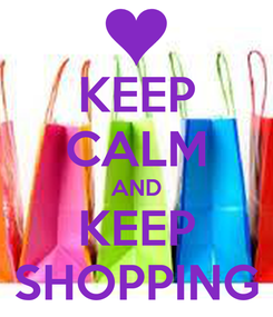 Poster: KEEP CALM AND KEEP SHOPPING