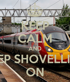 Poster: KEEP CALM AND KEEP SHOVELLING ON