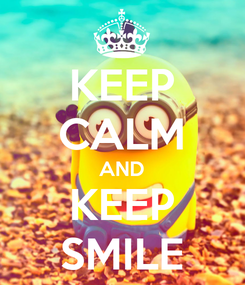 Poster: KEEP CALM AND KEEP SMILE