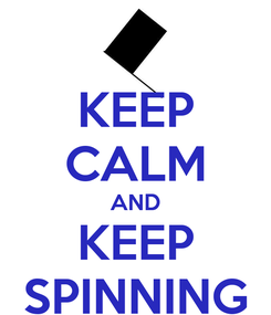 Poster: KEEP CALM AND KEEP SPINNING