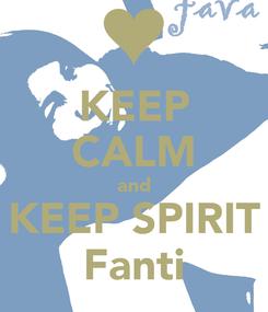 Poster: KEEP CALM and KEEP SPIRIT Fanti