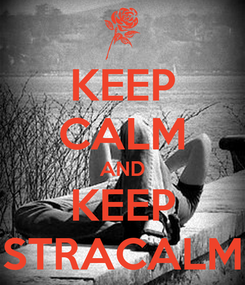 Poster: KEEP CALM AND KEEP STRACALM